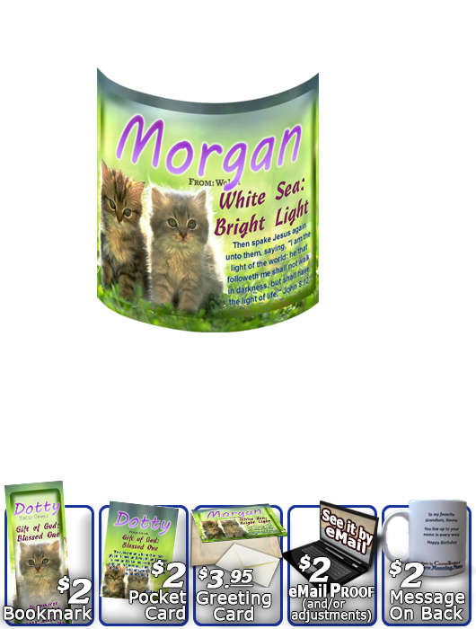 MU-AN50, Coffee Mug with Name Meaning and  Bible Verse morgan cute fuzzy kittens cats